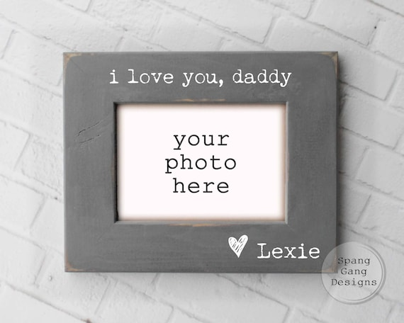 I Love You Daddy Photo Frame Fathers Day Gift Etsy