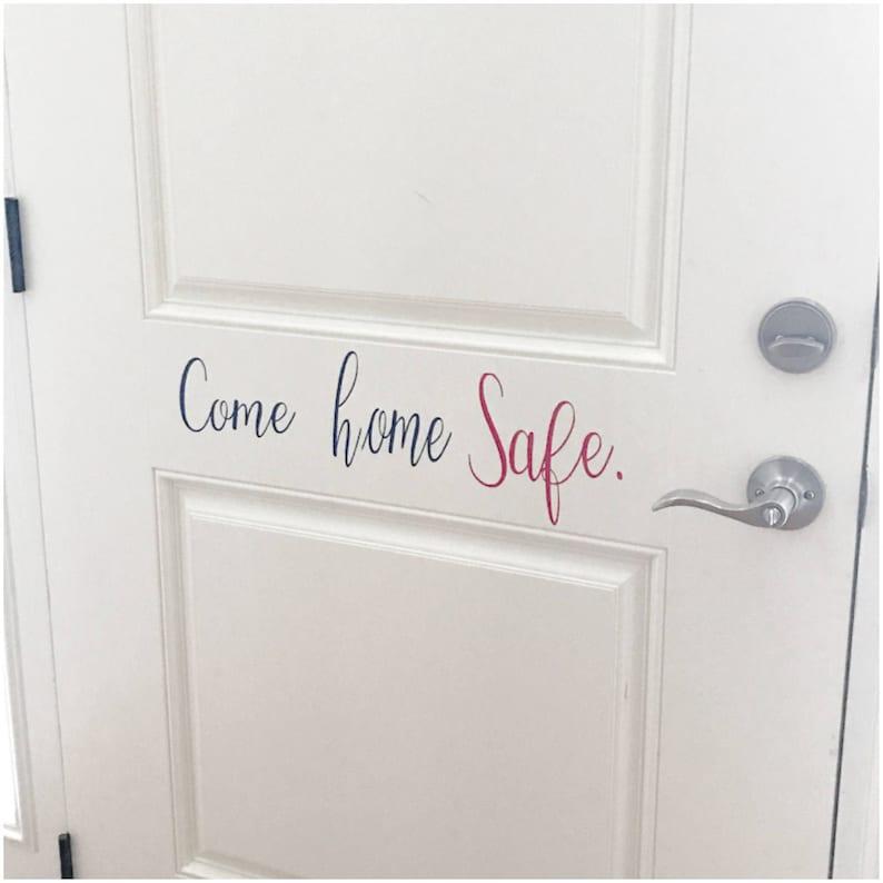 Come Home Safe Vinyl Decal - Military Vinyl Sign - Police Door Sign -  Firefighter Door Decal - Police Officer Wife Custom House Door Sticker