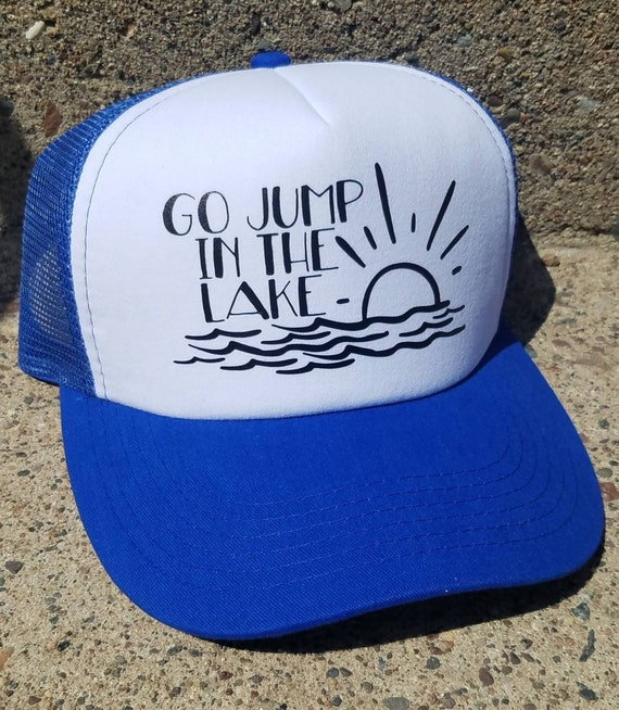 Lake Hat | Adventure Trucker Hat | Go Jump in the Lake Trucker Hat | Foam Trucker Hat | Gift | Cute Hat | Lake Life | Jump in a Lake |