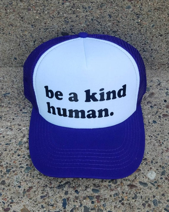 Be a Kind Human | Be a Kind Human Trucker Hat | Purple Trucker Hat | Foam Trucker Hat | Gift | Be Kind |