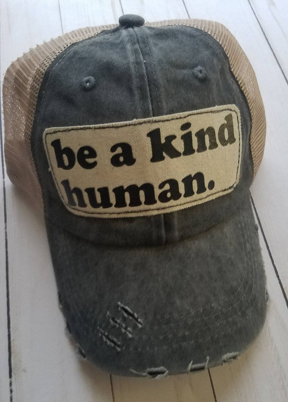 Be a Kind Human | Be a Kind Human Trucker Hat | Distressed Trucker Hat | Trucker Hat | Trucker Hat | Gift | Be Kind | Cute Trucker Hat