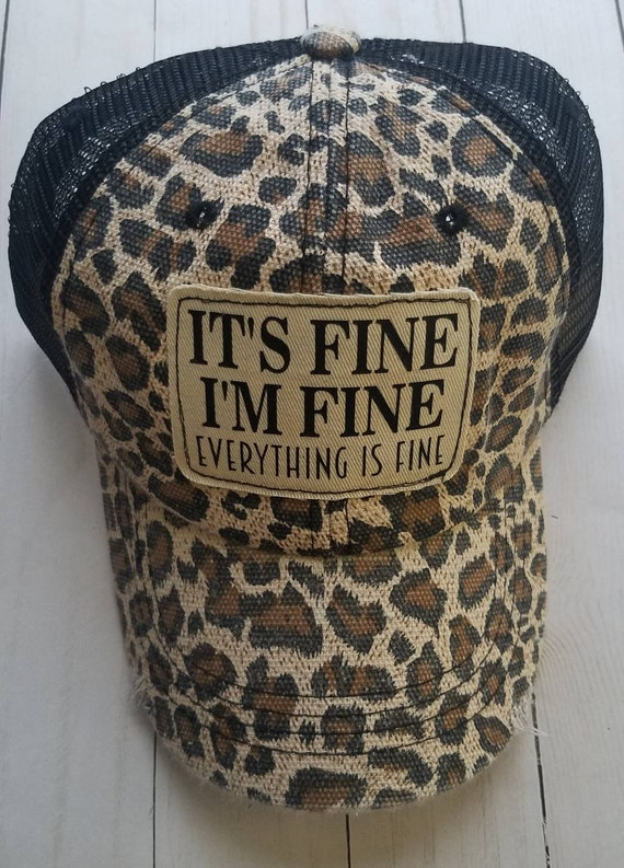 It's Fine I'm Fine Everything Is Fine Hat | Funny Trucker Hat |Trucker Hat | Inspirational Hat | Baseball Hat | Stay Home | Gift