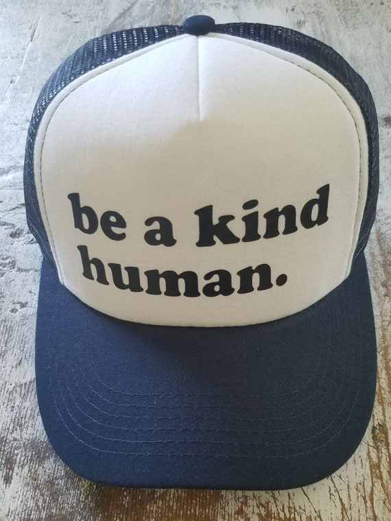 Be a Kind Human | Be a Kind Human Trucker Hat | Navy Trucker Hat | Foam Trucker Hat | Gift | Be Kind |