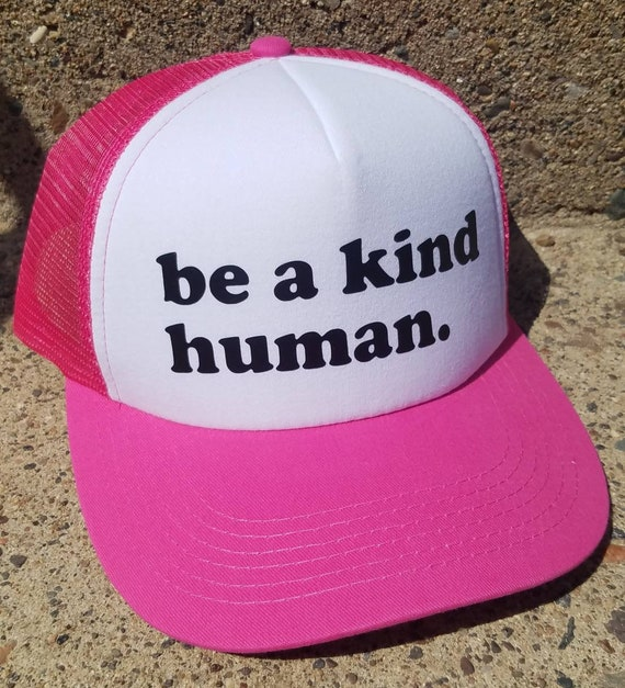 Be a Kind Human | Be a Kind Human Trucker Hat | Bright Pink Trucker Hat | Foam Trucker Hat | Gift | Be Kind |