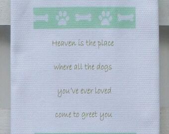 Dog Heaven Quote Cotton Huck Kitchen Towel