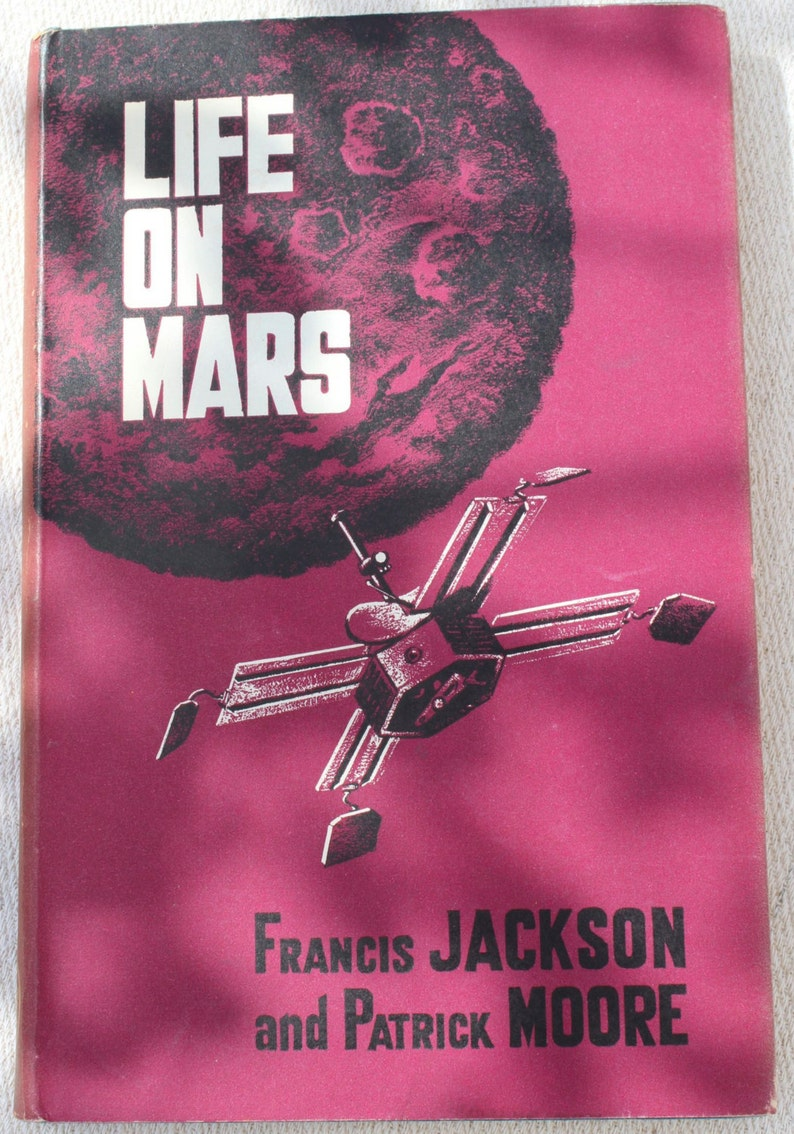 60s Space Book - Life on Mars Vintage Astronomy Book - Francis Jackson and  Patrick Moore- 1965- Vintage British Science