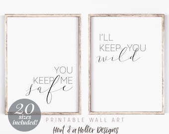 You Keep Me Safe I'll Keep You Wild Printable Wall Art Set of 2 | You and Me Prints | Over the Bed Farmhouse Decor | Valentines Day Gift