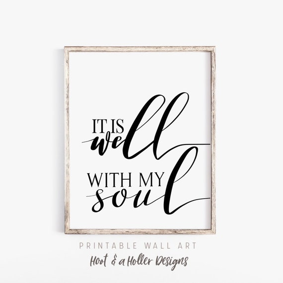 graphic about It is Well With My Soul Printable titled It Is Properly With My Soul Printable Wall Artwork Scripture Prints Bible Verse Print Farmhouse Decor Christian items Moms Working day
