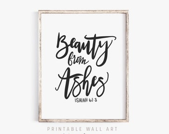 Beauty from Ashes Printable Wall Art Scripture | Beauty for Ashes Prints | Isaiah 61:3 Print | Bible Verse Quote Christian Sympathy gifts