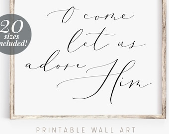 O Come Let Us Adore Him Printable Wall Art | Christmas Print |  Instant Download | Modern Farmhouse Decor | Rustic Christmas Mothers Day