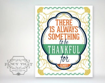 8x10 art print - There Is Always Something To Be Thankful For - Gold, Green, Orange & Navy Art Deco - Inspirational Typography Poster Print