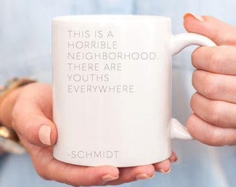 new girl mug - new girl schmidt - new girl winston - new girl quotes - new girl schmidt quotes - new girl show - new girl TV show - schmidt