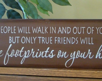 Many People Will Walk In and Out Primitive Wooden Friends Sign