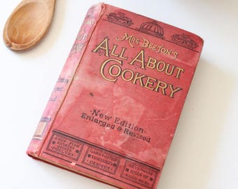 Mrs Beeton's All About Cookery A Collection of Practical Recipes 1903