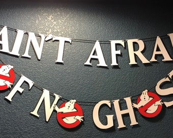 Ghostbusters Inspired Party Banner   I Ain't Afraid of No Ghost Banner