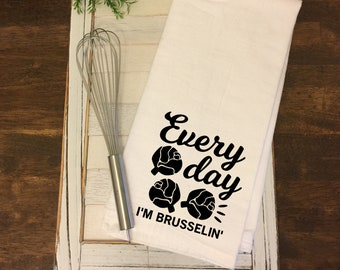 Everyday I'm Brusselin Kitchen Towel
