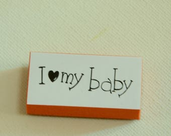 A Rubber Stamp -I Love my Baby
