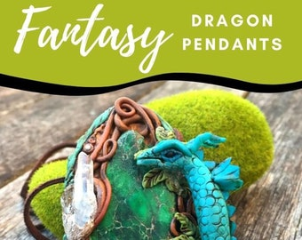 Fantasy Dragon Pendants in Polymer Clay - Downloadable VIDEO Tutorial-Learn How To Create Magical Sculpted Mixed Media Jewelry