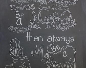 Be a Mermaid Digital Download Printable. Chalkboard Print - Mermaid Art Print