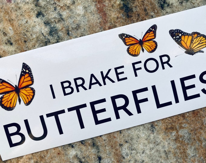 I Brake for Butterflies Sticker - Bumper Sticker - Monarchs