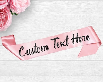 Custom Personalized Sash for Birthdays Weddings Bachelorette Bride To Be Halloween Satin With Glitter Text