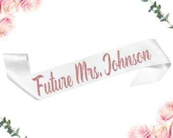 Personalized Future Mrs Sash, Bridal Shower Sash, Bachelorette Sash, Bride To Be Sash, Rose Gold Satin Bride Gift