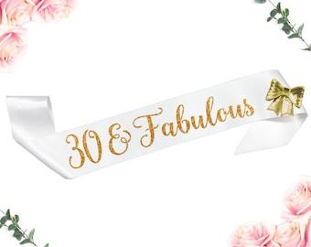 30 and Fabulous 30th Birthday Sash, 30th Birthday Gift Girls Night Out Birthday Party Sash White & Gold Glitter