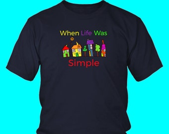 When Life Was Simpler T-Shirt Good Old Days T-Shirt Back in the Day Tshirt Simpler Times Tee Remember the Good Old Days Tshirt Retiree Tee