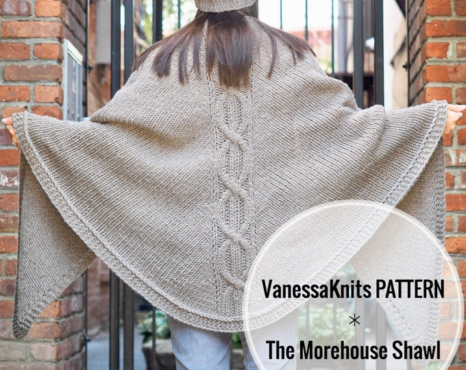 Featured listing image: KNITTING PATTERN - The MOREHOUSE Shawl // Oversized - Cabled // Written & Charted Instructions + Video Tutorial // Level: Intermediate