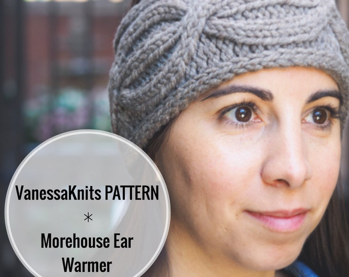 Featured listing image: KNITTING PATTERN - The MOREHOUSE Ear Warmer // Cabled Headband // Written & Charted Instructions + Photo Tutorial // Level: Intermediate