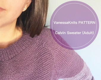 KNITTING PATTERN -  ADULT Calvin Sweater // Raglan Pullover // Written Instructions + Progress Chart + Video Tutorials // Unisex Sizing