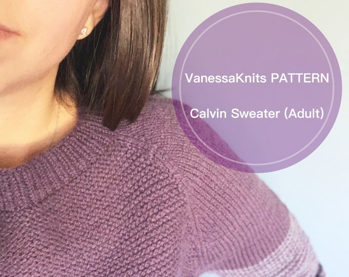 Featured listing image: KNITTING PATTERN -  ADULT Calvin Sweater // Raglan Pullover // Written Instructions + Progress Chart + Video Tutorials // Unisex Sizing