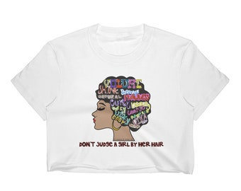 Don't Judge A Girl By Her Hair Crop Top