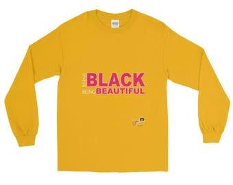 Being Black Being Beautiful Long Sleeve Shirt