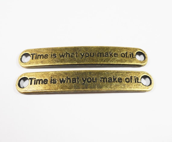 Curved Bracelet Connectors 43x6mm Antique Brass Metal (Bronze) Time Is What You Make Of It Inspirational Message Connector Charms 5pcs