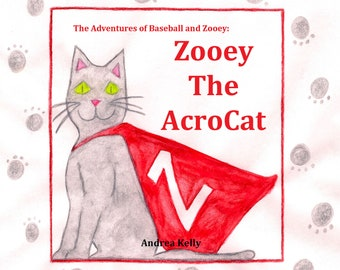 """Illustrated Childrens Book - """"Zooey The AcroCat"""", Cats, Books, Childrens Books, Kids Books, Picture Book, Children, Books, Gift, Child gift"""