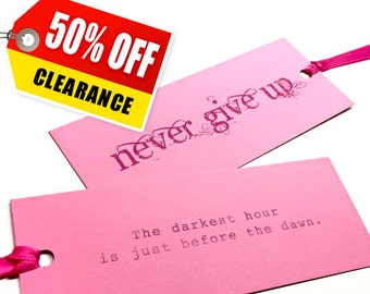 CLEARANCE / Pink Breast Cancer Patient Gift Ideas / Never Give Up BOOKMARK Inspirational Quote / The darkest hour / Gifts Under 10
