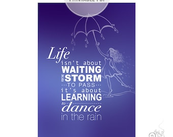 College Dorm Room Decor / Gift for Students / Life Challenges Gifts under 5 / Inspirational 5x7 PRINTABLE FILE / Dance in the Rain Quote