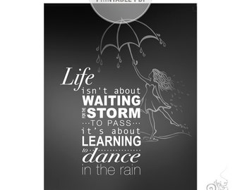 Graduation Gift Ideas for a Friend Digital File / Dance in the Rain Quote / Life isn't about waiting PRINTABLE / Last Minute Gift // 8x10