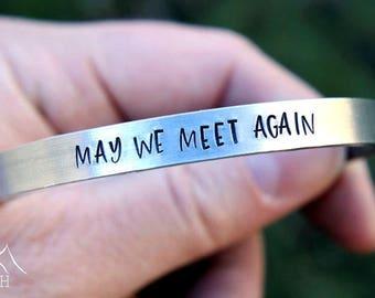 May We Meet Again Hand Stamped Cuff Bracelet, The 100, Skaikru, Wanheda, Trikru, Lexa, Spacekru, Bellarke, The Hundred, Sanctum, Blodreina