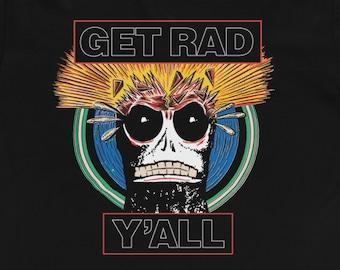 GET RAD Y'ALL t-shirt