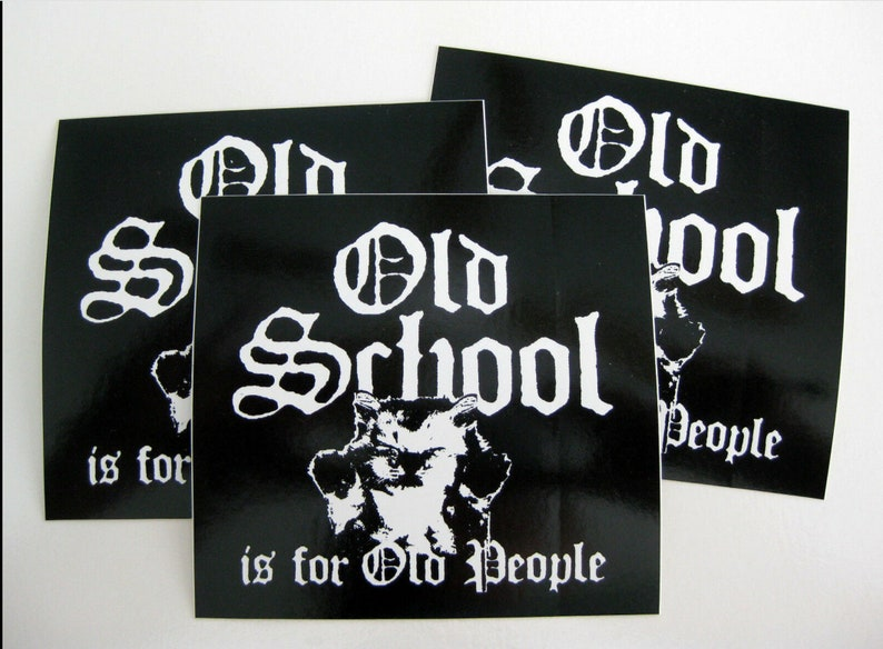 Old School Is For Old People sticker decal set of 3 image 0