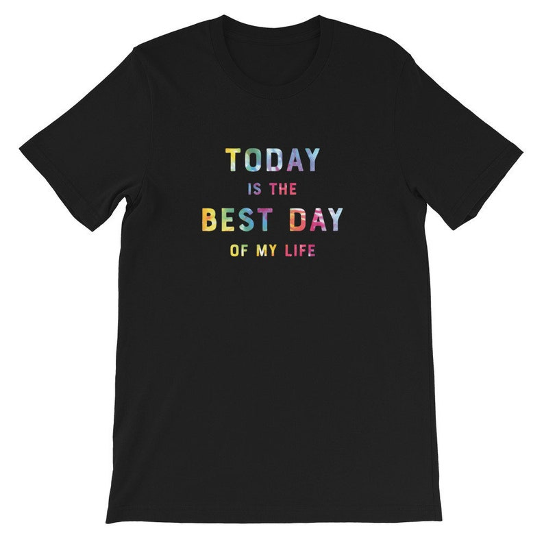 Today Is The Best Day Of My Life image 0