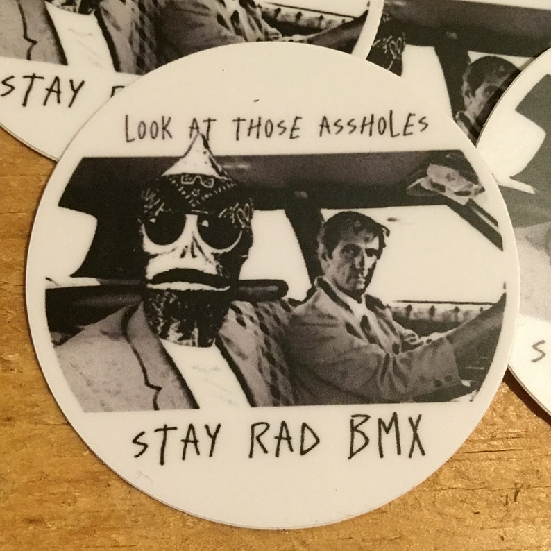 STAY RAD BMX look at those assholes 1 x sticker image 0