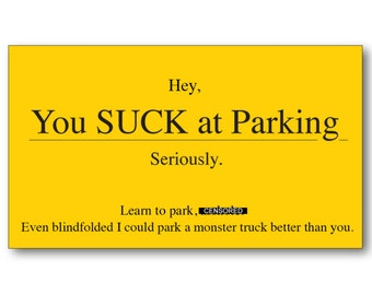 graphic relating to Printable Bad Parking Notes titled Your self suck at parking Etsy
