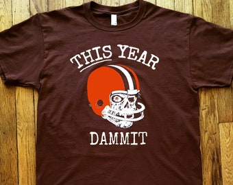 Cleveland Browns Football T-shirt - THIS Year Dammit