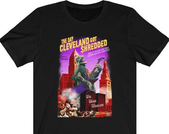 Godzilla in Cleveland - The Day Cleveland Got Shredded - Unisex T-shirt