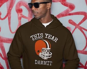 Cleveland Browns Football Hoodie Sweatshirt, THIS Year Dammit