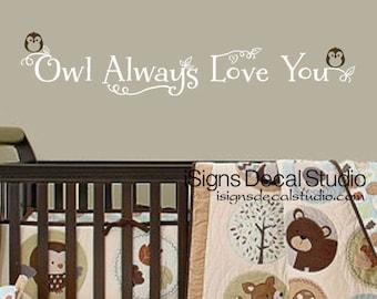 Owl Decal - Owl Always Love You Decal - Nursery Owl Decal