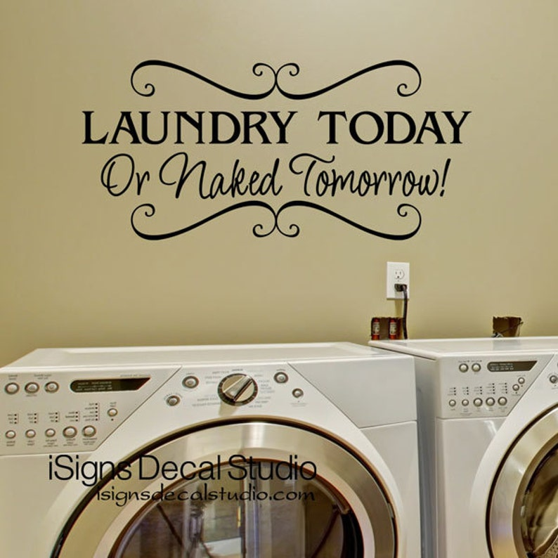 Laundry Today or Naked Tomorrow Quote Wall Decal Sticker #6088